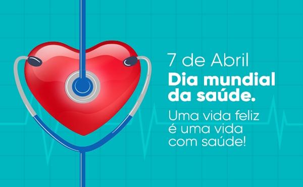 No Dia Mundial da Saúde é comemorado em meio à pandemia