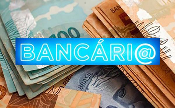 REAJUSTE DOS BANCÁRIOS INJETARÁ QUASE R$ 16 BI NA ECONOMIA